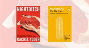 collage of nightbitch and die my love book covers