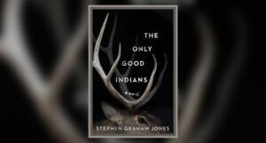 cover of The Only Good Indians by Stephen Graham Jones