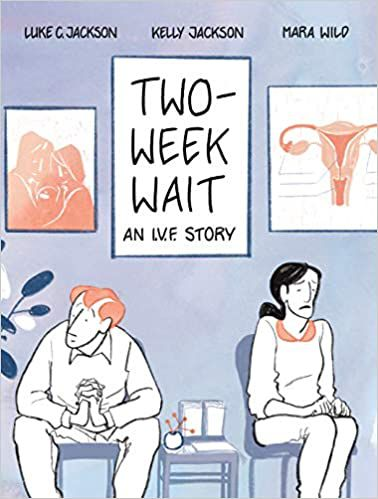 cover of Two-Week Wait: An IVF Story by Luke C. Jackson and Kelly Jackson, illustrated by Mara Wild